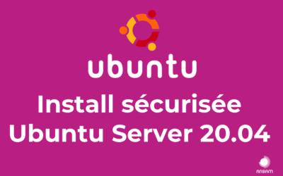 Installation sécurisée d'Ubuntu Server 20.04